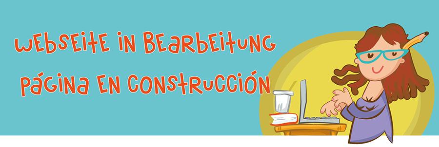 Website in Bearbeitung  / Página en construcción